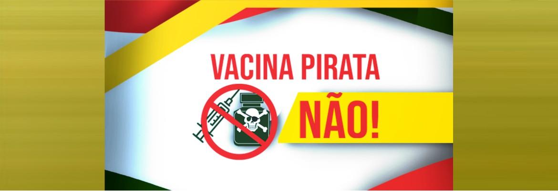 vacina pirata - Governo Federal lança campanha contra pirataria de vacinas