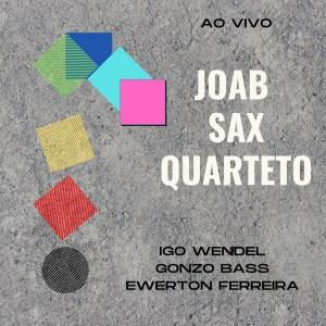 """CAPA VF2 300x300 - Espalhando cultura, cantor paraibano lança novo álbum """"Joab Sax Quarteto Ao Vivo"""" nas plataformas digitais"""