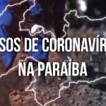 casos coronavirus 1 - Paraíba registra 2.457 casos de Covid-19 em 24h e saúde confirma que estado já realizou mais de 1 milhão de testes para diagnóstico da doença