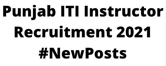 Punjab ITI InstructorRecruitment 2021