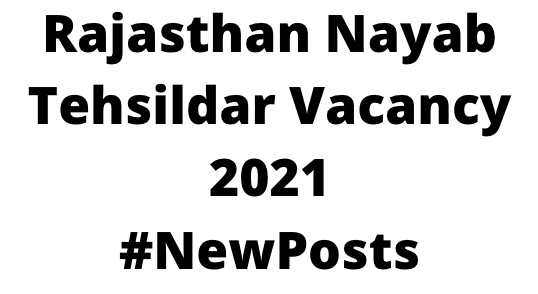 Rajasthan Nayab Tehsildar Vacancy 2021
