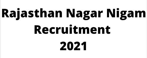 Rajasthan Nagar Nigam Recruitment 2021