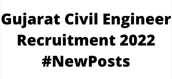 Gujarat Civil Engineer Recruitment 2022