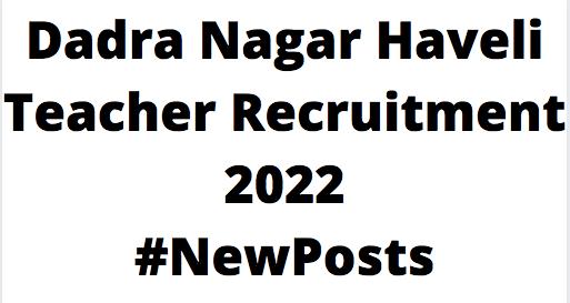 Dadra Nagar Haveli TeacherRecruitment 2022