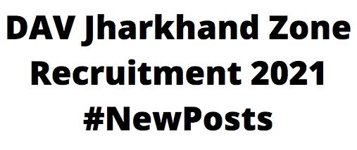 DAV Jharkhand ZoneRecruitment 2021