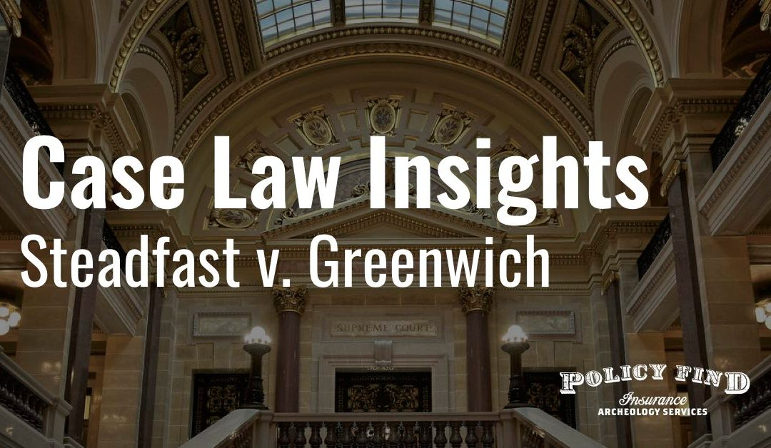 Case Law Insights from Steadfast Insurance Company v. Greenwich Insurance Company