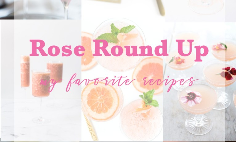 Rosé Round Up: My Favorite Rose Cocktail Recipes