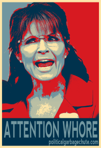 PALIN_ATTENTION_WHORE.png