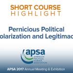 Short Course: Pernicious Political Polarization and Legitimacy
