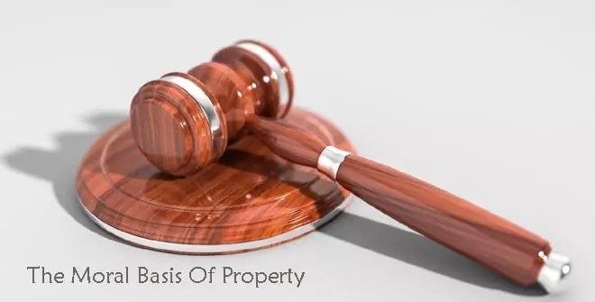 The Moral Basis Of Property