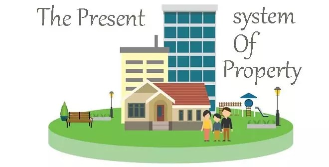 The Present System Of Property