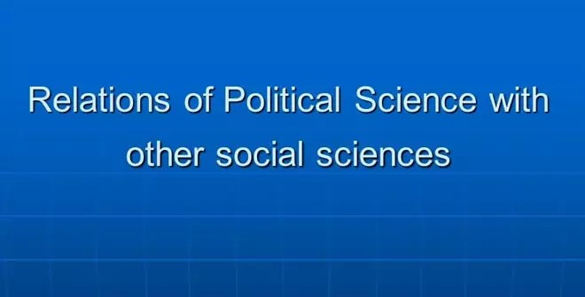 Relationship of political science with other social sciences
