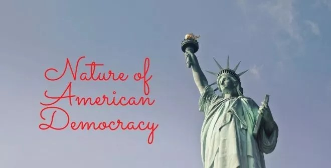 Nature of American Democracy