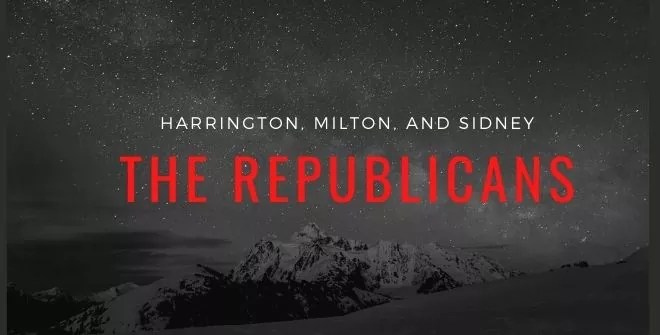 The Republicans: Harrington, Milton, and Sidney