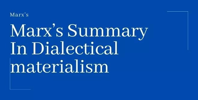 Marx's Summary In Dialectical materialism