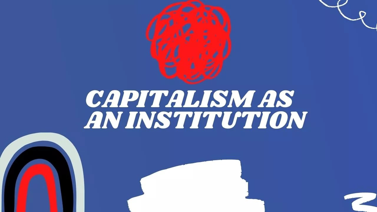 Capitalism as an Institution