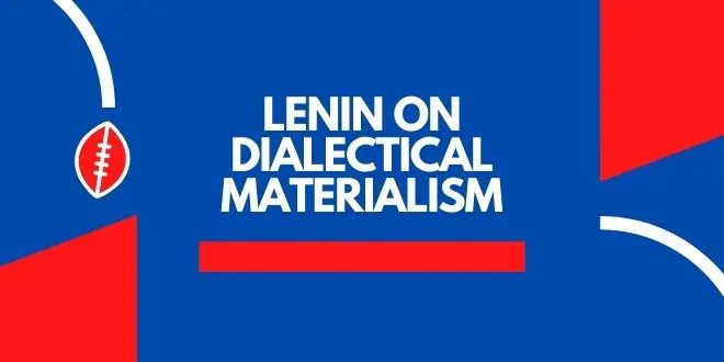 Lenin on Dialectical Materialism