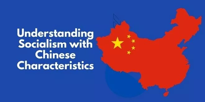 Understanding Socialism with Chinese Characteristics