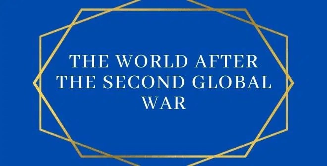 The World After the Second Global War