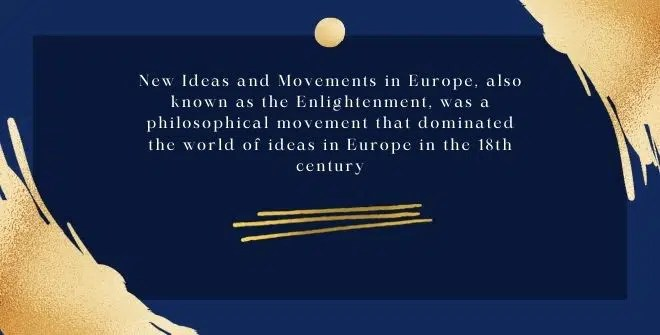 New Ideas and Movements in Europe