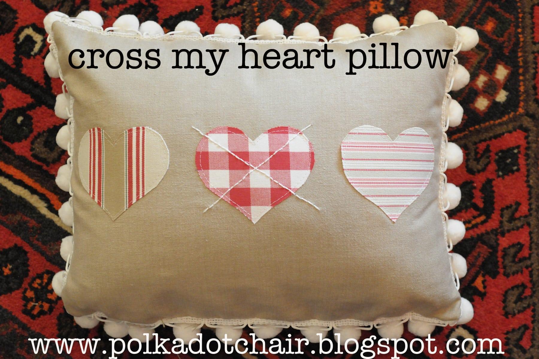 Cross My Heart Pillow Tutorial  The Polkadot Chair