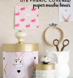learn how to cover paper mache boxes with fabric to make these cute diy storage containers [ 1200 x 1800 Pixel ]