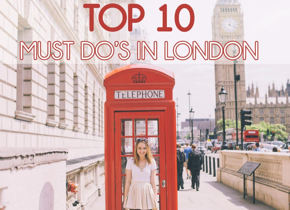 Top 10 Must Do's In London