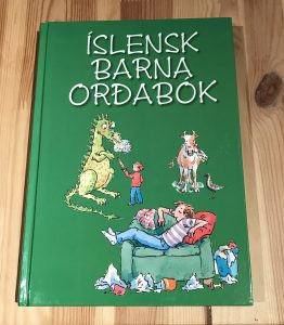 The Icelandic Children's Dictionary - children's books for reference can be excellent resources