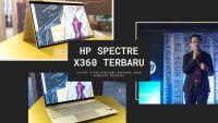 HP Spectre x360 Terbaru, Laptop Tipis Performa Maksimal Khas Generasi Milenial