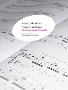 'La gestión de las músicas actuales' de Rubén Caravaca Fernández | Agencia Española de Cooperación Internacional para el Desarrollo (AECID) | Madrid, 2013