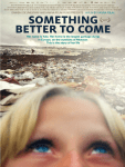 Cartel 'Something Better to Come' de Hanna Polak | Dinamarca 2014 | Segundo Premio del Jurado Largometraje Internacional | DocumentaMadrid 2015
