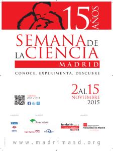 15ª Semana de la Ciencia Madrid 2015   'Conoce, experimenta, descubre'   Fundación para el Conocimiento madri+d   Comunidad de Madrid   Del 2 al 15 del 11 de 2015   Cartel