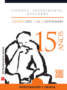 15ª Semana de la Ciencia Madrid 2015   'Conoce, experimenta, descubre'   Fundación para el Conocimiento madri+d   Comunidad de Madrid   Del 2 al 15 del 11 de 2015   Investigación y Ciencia