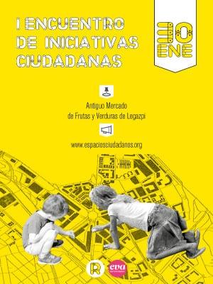 I Encuentro de Iniciativas Ciudadanas | REC | Antiguo Mercado de Frutas y Verduras de Legazpi | Arganzuela - Madrid | 30/01/2016 | Cartel