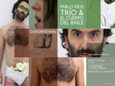 Concierto Anal   Pablo Ríos Trío & El Cuerpo del Baile   31/03/2016   Sala Fun House - Madrid