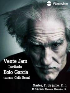 Vente Jam   Invitado 'Bolo' García   Coordina Celia Bsoul   El Goto Mato   Malasaña - Madrid   21/06/2016