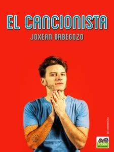 'El Cancionista'   Joxean Orbegozo   Pitxin Antzerkia   Cartel Edu Sanz