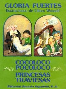 'Cocoloco Pocoloco. Princesas Traviesas'   Gloria Fuertes   Ilustraciones de Ulises Wensell   Editorial Escuela Española S.A.   Madrid 1985