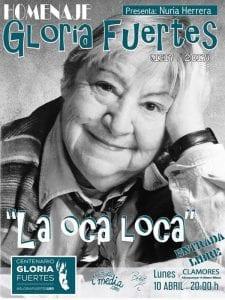 'La oca loca' | Homenaje a Gloria Fuertes | Presenta Nuria Herrera | Organizan 'Bolo' García y Camiseta i media | Centenario Gloria Fuertes | Sala Clamores | Madrid | 10/04/2017 | Cartel
