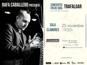 Rafa Caballero culmina en Clamores su gira 'Trafalgar'   25/11/2017   Chamberí   Madrid   Cartel
