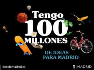 Presupuestos Participativos 2018   ¡Imagina el Madrid que quieres!   Decide Madrid   Tengo 100 millones de ideas para Madrid