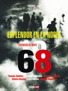 'Esplendor en la noche. Vivencias de Mayo del 68'   Varios autores   La linterna sorda ediciones   Madrid 2017   Portada