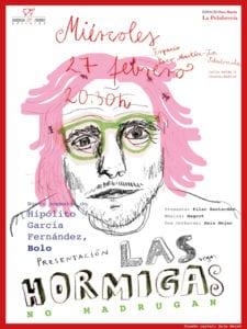 Las hormigas no madrugan | Hipólito 'Bolo' García Fernández | Huerga y Fierro Editores | Madrid, 2018 | Cartel presentación Anja Mejač