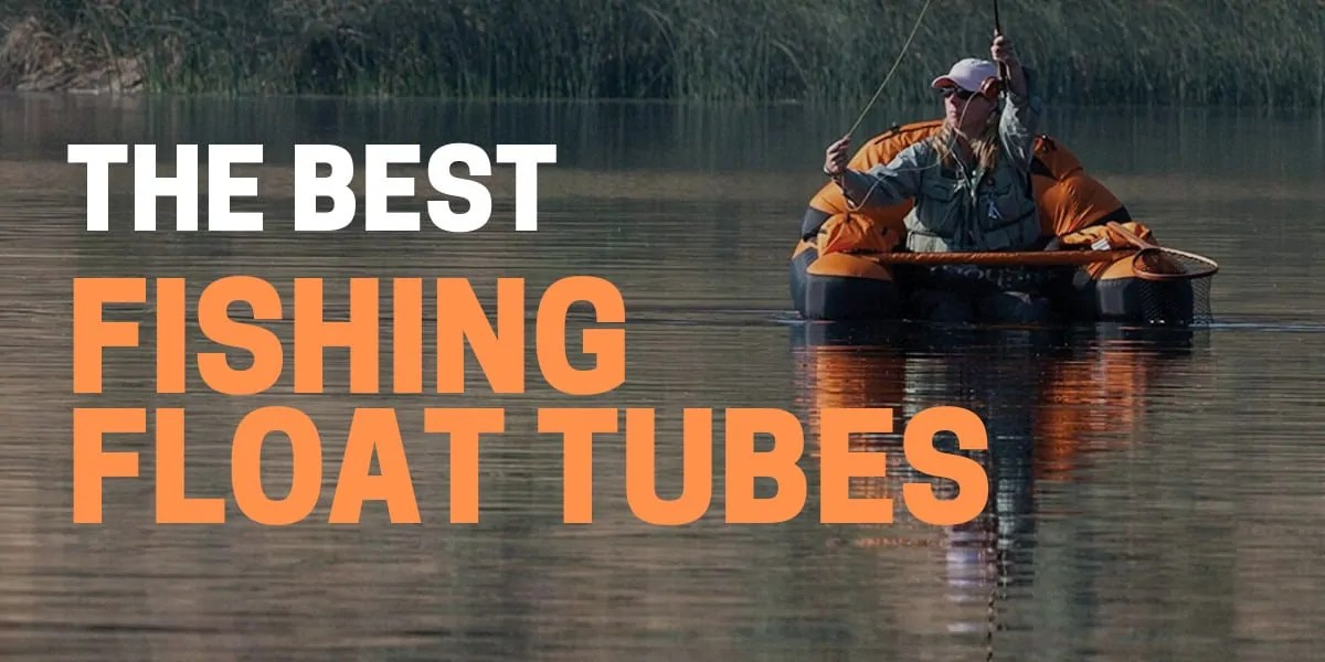 6 Best Fishing Float Tubes for 2021