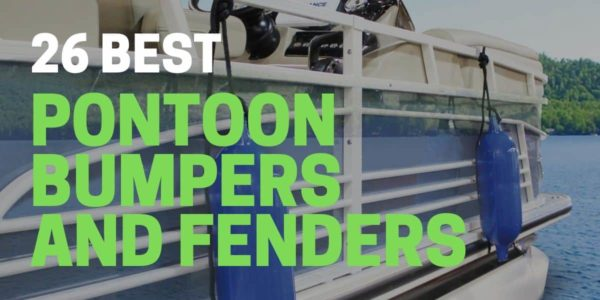 26 Best Pontoon Bumpers, Fenders, and Accessories for 2021