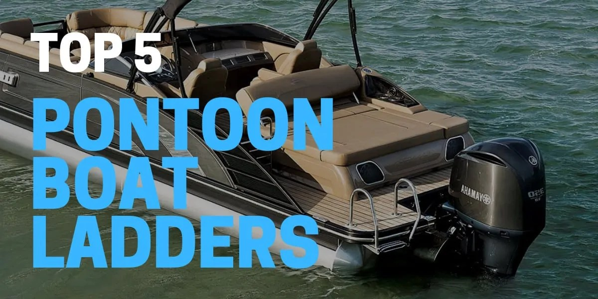 5 Best Pontoon Ladders for 2021