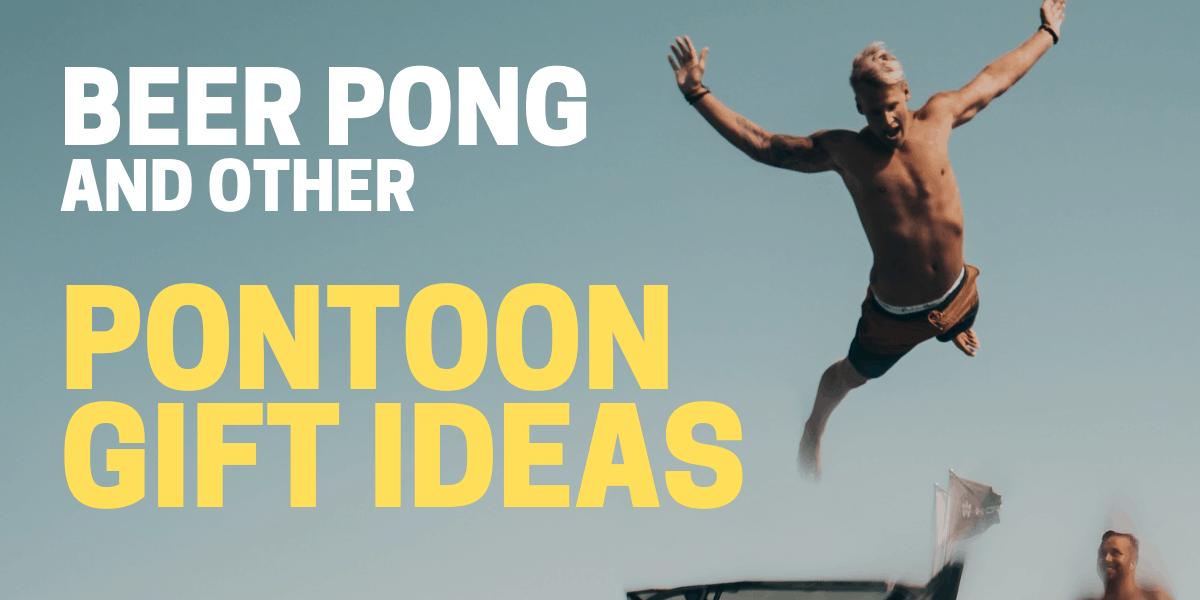 pontoon gift ideas