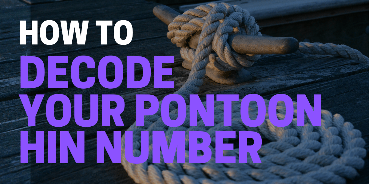 How to Decode a Pontoon HIN / NULL Identification Number