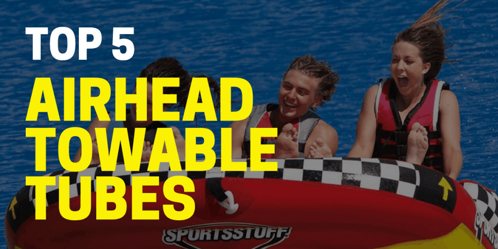 airhead towable tubes review