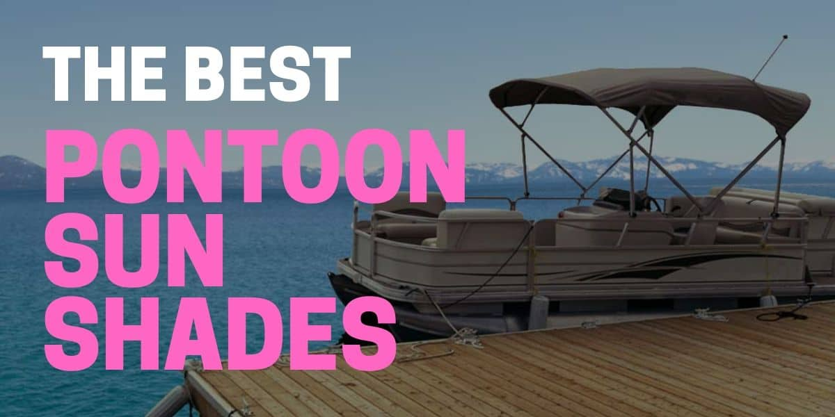 best pontoon boat sun shades